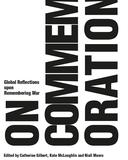 On Commemoration: Global Reflections Upon Remembering War book cover