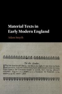 Material Texts in Early Modern England