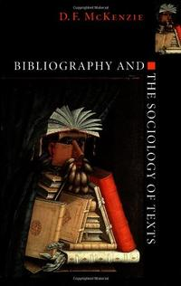 Book cover of Bibliography and The Sociology of Texts