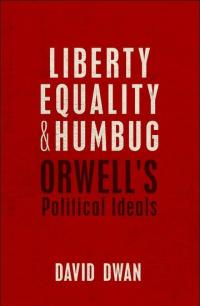 liberty equality and humbug  orwells political ideals